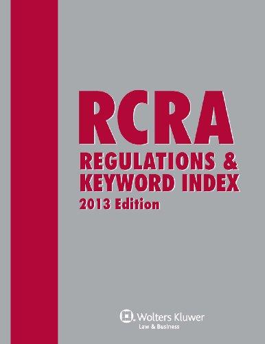Rcra Regulations & Keyword Index, 2013 Edition