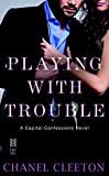 Playing with Trouble (Capital Confessions)