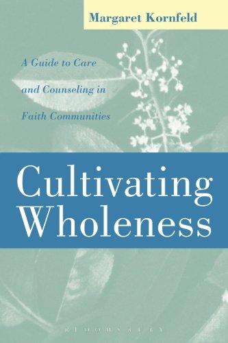 Cultivating Wholeness: A Guide to Care and Counseling in...