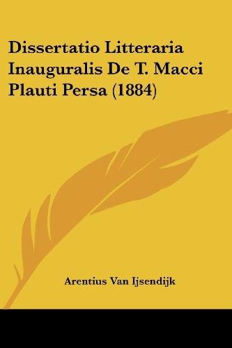 Dissertatio Litteraria Inauguralis de T. Macci Plauti Persa (1884)
