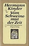 Vom Schweinemut der Zeit: Roman (German Edition) (3257015933) by Kinder, Hermann