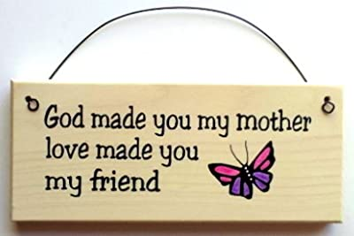 Gift for Mom ... God Made You My Mother, Love Made You My Friend with Pink and Purple Butterfly Decoration Wood Sign