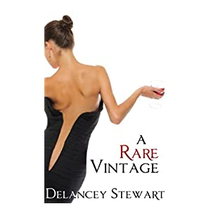 A Rare Vintage: A Wine Country Contemporary Romance (Wine Country Romance Book 1)