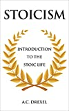 STOICISM: Introduction to the Stoic Life