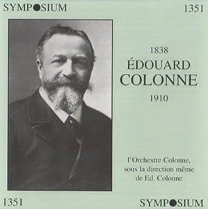 Edouard Colonne 1838-1910 complete recordings
