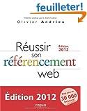 R�ussir son r�f�rencement Web - Edition 2012