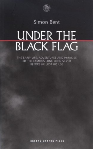 under-the-black-flag-the-early-life-adventures-and-pyracies-of-the-famous-long-john-silver-before-he