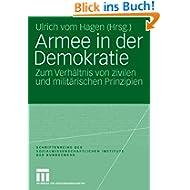 Armee in der Demokratie: Zum Verhältnis von zivilen und militärischen Prinzipien: Zum Spannungsverhältnis von...
