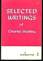 Selected Writings of Charles Stanley Volume…