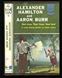 Alexander Hamilton and Aaron Burr: Their lives, their times, their duel, (Landmark Books, 85)