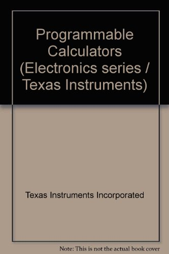 Programmable Calculators (Texas Instruments electronics series) PDF