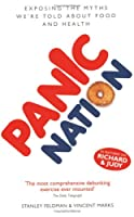 Panic Nation: Exposing the Lies We're Told About Food and Health