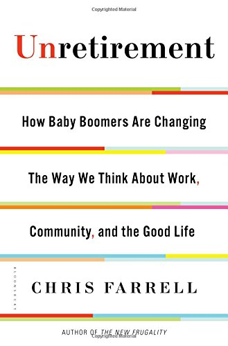 Unretirement: How Baby Boomers Are Changing The Way We Think About Work, Community, And The Good Life back-79985