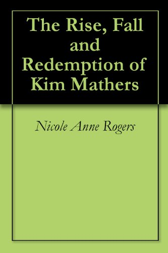 Book: The Rise, Fall and Redemption of Kim Mathers by Nicole Anne Rogers
