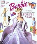 Barbie, l'Histoire illustr�e d'une Po...
