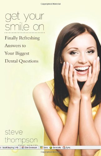 get-your-smile-on-finally-refreshing-answers-to-your-biggest-dental-questions-english-edition