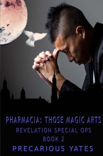 Book: Pharmacia - Those Magic Arts - Revelation Special Ops by Precarious Yates