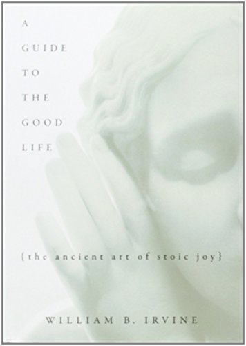 A Guide to the Good Life: The Ancient Art of Stoic Joy by William B Irvine (5-Feb-2009) Hardcover (The Good Life Irvine compare prices)