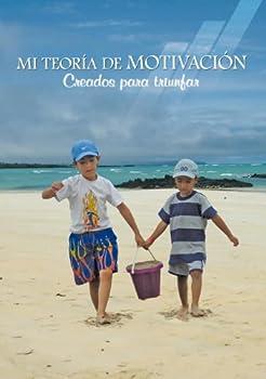 mi teoria de motivacion - creados para triunfar (spanish edition) - aguirre nolivos borys