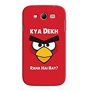ColourCrust Samsung Galaxy Grand Duos / i9082 Mobile Phone Back Cover With Kya Dekh Raha Hai Bay Quirky - Durable Matte Finish Hard Plastic Slim Case