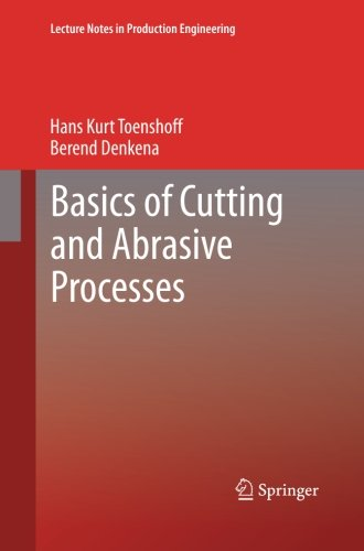 Basics of Cutting and Abrasive Processes (Lecture Notes in Production Engineering)