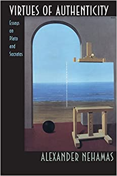 virtues of authenticity essays on plato and socrates The eminent philosopher and classical scholar alexander nehamas presents here a collection of his most important essays on plato and socrates the papers are unified in theme by the idea that plato's central philosophical concern in metaphysics, ethics, and aesthetics was to distinguish the authentic from the fake, the original from its imitations.