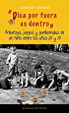 img - for Pica por fuera es dentro: Andanzas, juegos y gamberradas de un nino entre los anos 50 y 60 / Adventures, games and pranks of a child between the 50 and 60 (Spanish Edition) book / textbook / text book