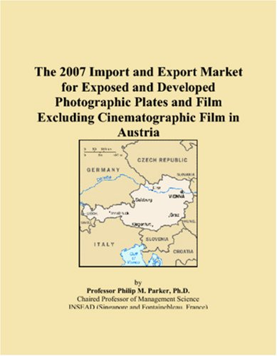 The 2007 Import and Export Market for Exposed and Developed Photographic Plates and Film Excluding Cinematographic Film in Austria