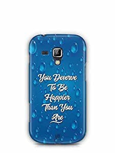 YuBingo You Deserve to be Happier than you are Designer Mobile Case Back Cover for Samsung Galaxy S Duos