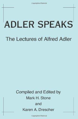Adler Speaks: The Lectures of Alfred Adler
