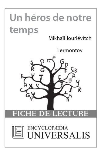 Encyclopædia Universalis - Un héros de notre temps de Mikhaïl Iouriévitch Lermontov (Les Fiches de lecture d'Universalis)