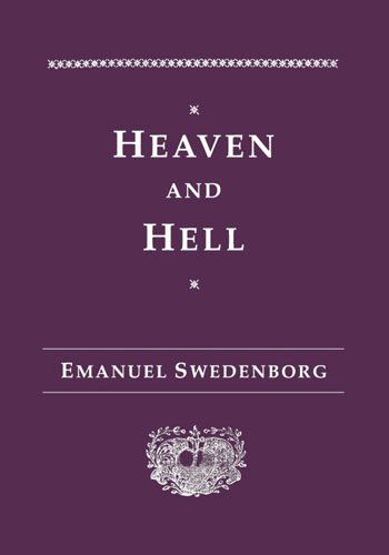 Heaven and Hell : Drawn from Things Heard & Seen (Swedenborg, Emanuel, Works.)