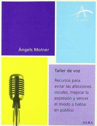 Taller de voz: Recursos para evitar las afecciones vocales, mejorar la expresión y vencer el miedo a hablar en público (Talleres)