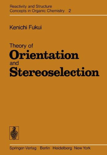 Theory of Orientation and Stereoselection (Reactivity and Structure: Concepts in Organic Chemistry)
