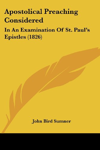Apostolical Preaching Considered: In an Examination of St. Paul's Epistles (1826)