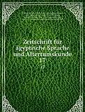 Zeitschrift f�r �gyptische Sprache und Altertumskunde: 17