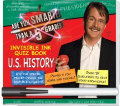 Are You Smarter Than a 5th Grader Invisible Ink Quiz Book, US History