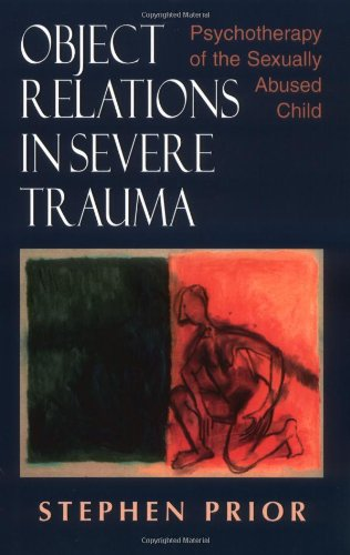 Object Relations in Severe Trauma: Psychotherapy of the...