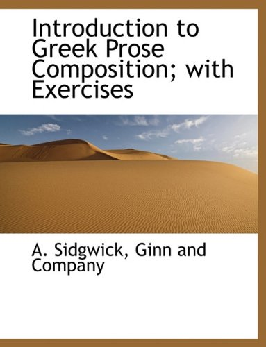 Introduction to Greek Prose Composition; with Exercises