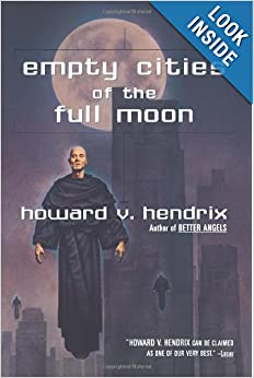 Empty Cities of the Full Moon by Howard V. Hendrix