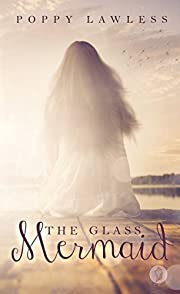 The Glass Mermaid (The Chancellor Fairy Tales Book 1)