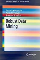 Robust Data Mining Front Cover