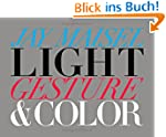 Light, Gesture, and Color (Voices Tha...