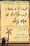 Same Kind Of Different As Me Publisher: Thomas Nelson; 1st (first) edition Text Only