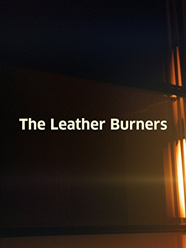 Leather Burners, The