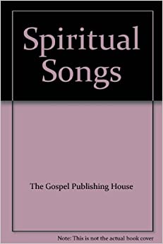 Spiritual songs the gospel publishing house for Gospel house music
