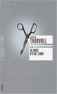 La rage d'�tre libre : La Trilogie de Signe par Kerstin Thorvall