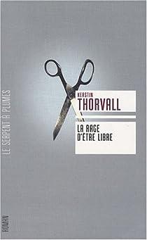 La rage d'�tre libre : La Trilogie de Signe par Thorvall