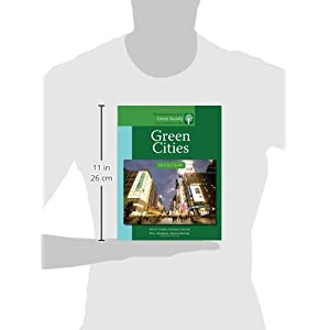 Green Cities: An A-to-Z Guide (The SAGE Reference Series on Green Society: Toward a Sustainable Future-Series Editor: Paul Robbins)