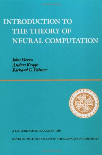 Introduction To The Theory Of Neural Computation (Santa Fe Institute Series): John A. Hertz, Anders S. Krogh, Richard G. Palmer: 9780201515602: Amazon.com: Books